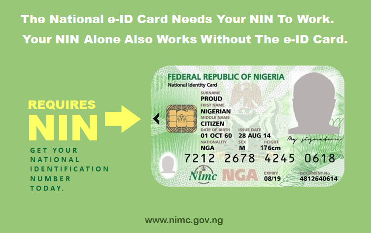 The National e-ID Card needs your NIN to work. Your NIN alone also works without the e-ID Card. Get your National Identification Number today.
